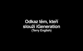 Odkaz vedoucím iGeneration (Terry English)